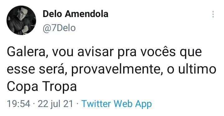 Delo, através do seu Twitter, fala sobre a Copa Tropa.