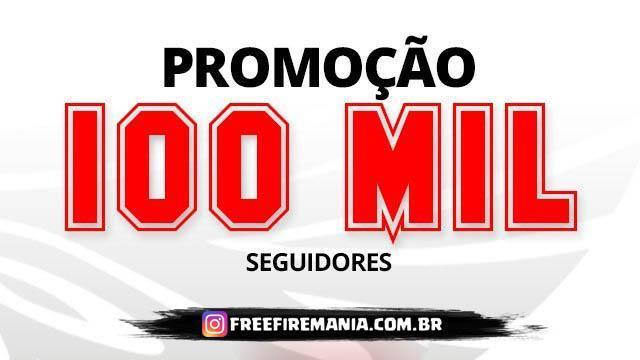 Promoção 100 mil Seguidores no Instagram do Free Fire Mania
